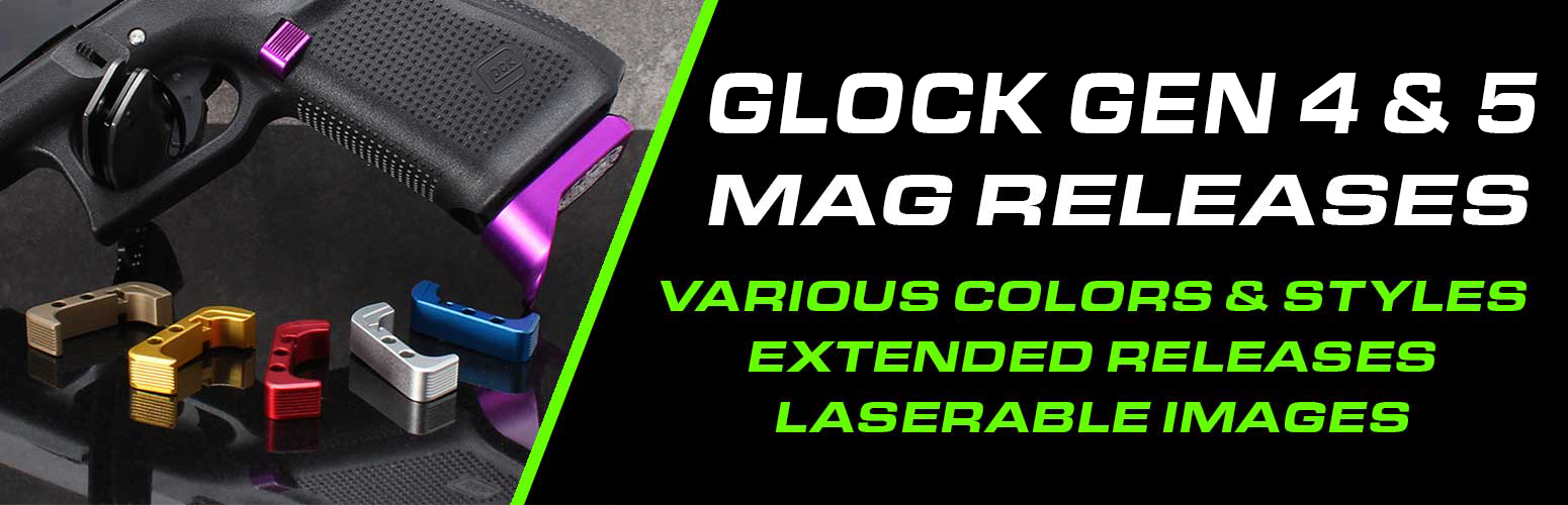 Glock Gen 4 & 5 Release & Extended Mag Releases