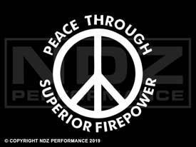 051 - Peace Superior Firepower Sign