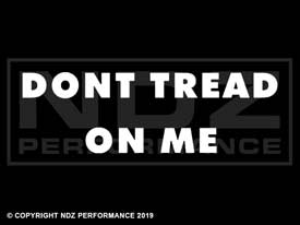 139 - Don't Tread on Me 2 Line Text